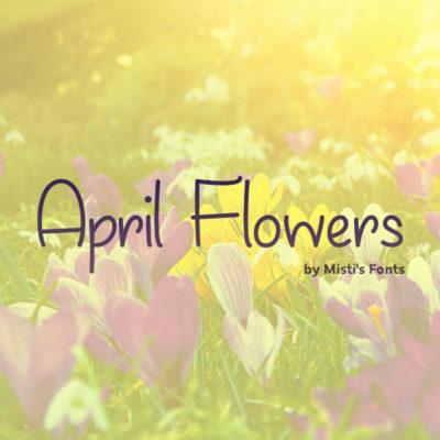 April Flowers Typeface by Misti's Fonts