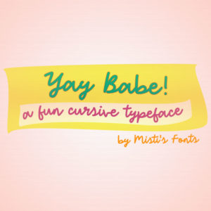 Yay Babe Typeface by Misti's Fonts