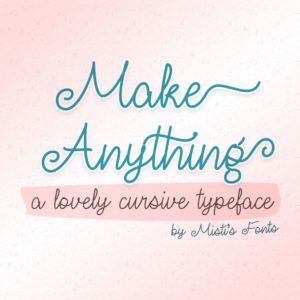 Make Anything Typeface by Misti's Fonts