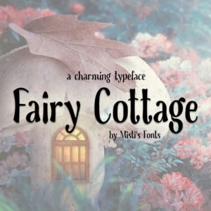 Fairy Cottage Typeface by Misti's Fonts