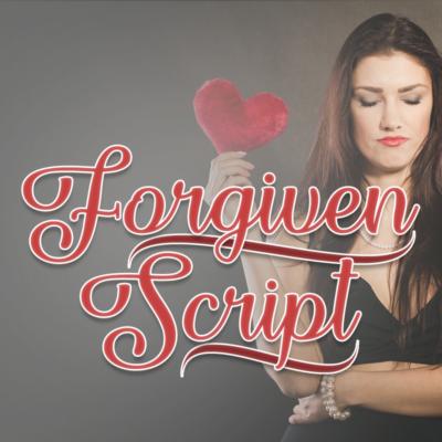 Forgiven Script