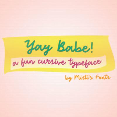 Yay Babe Typeface by Misti's Fonts