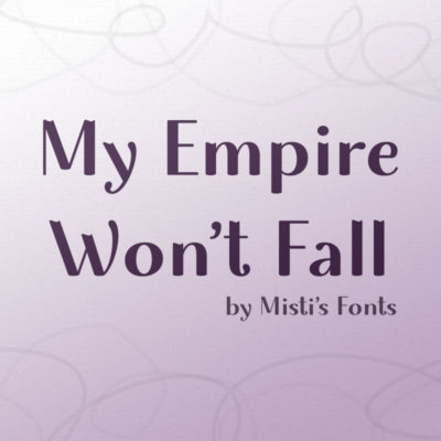 My Empire Won't Fall