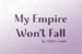 my-empire-wont-fall