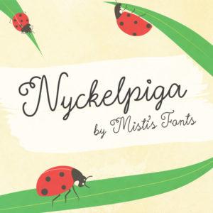 Nyckelpiga Typeface by Misti's Fonts