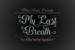 my-last-breath