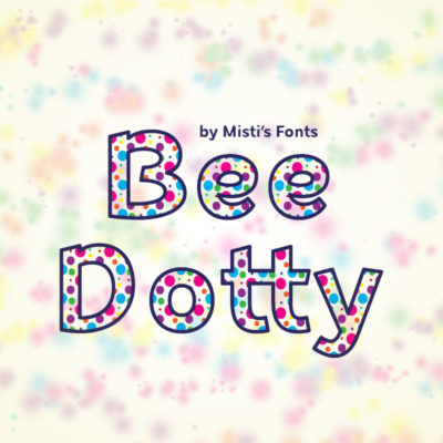 Bee Dotty Typeface by Misti's Fonts