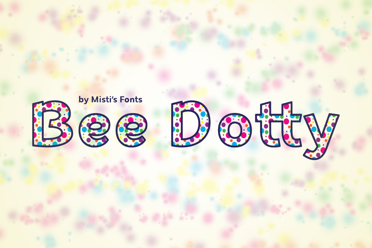 Bee Dotty Typeface by Misti's Fonts